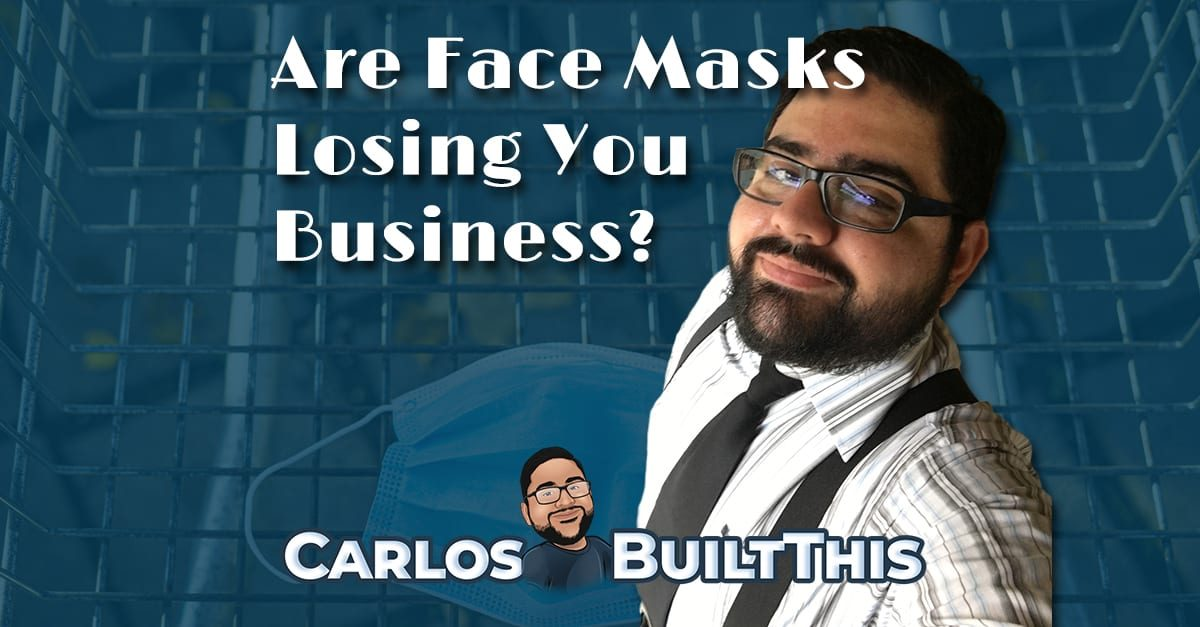 Are Face Mask Losing You Money?